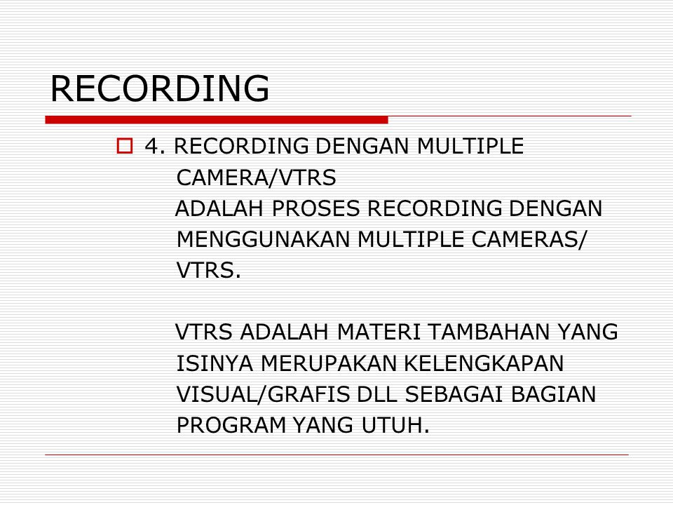 RECORDING 4. RECORDING DENGAN MULTIPLE CAMERA/VTRS