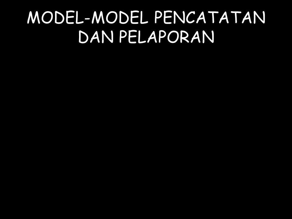 MODEL-MODEL PENCATATAN DAN PELAPORAN