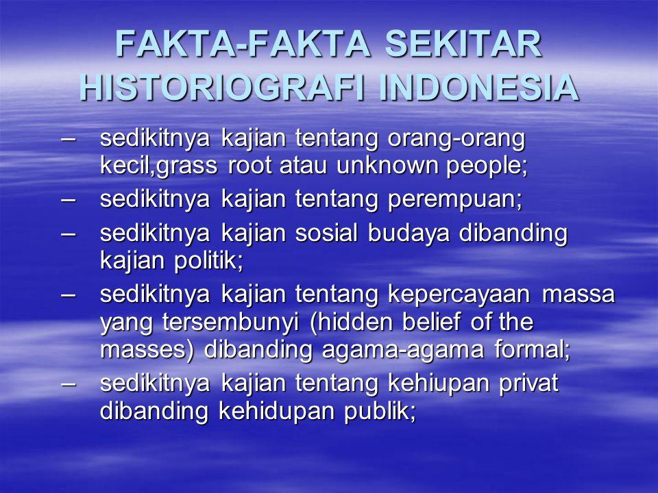 FAKTA-FAKTA SEKITAR HISTORIOGRAFI INDONESIA