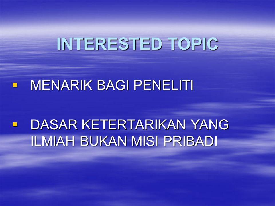 INTERESTED TOPIC MENARIK BAGI PENELITI