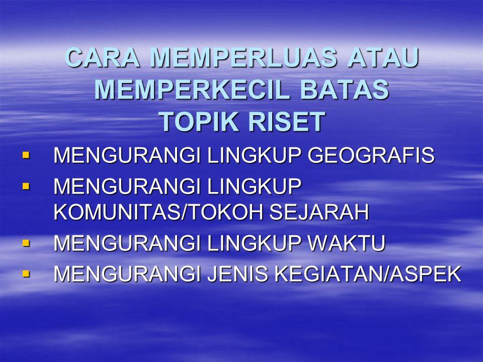 CARA MEMPERLUAS ATAU MEMPERKECIL BATAS TOPIK RISET