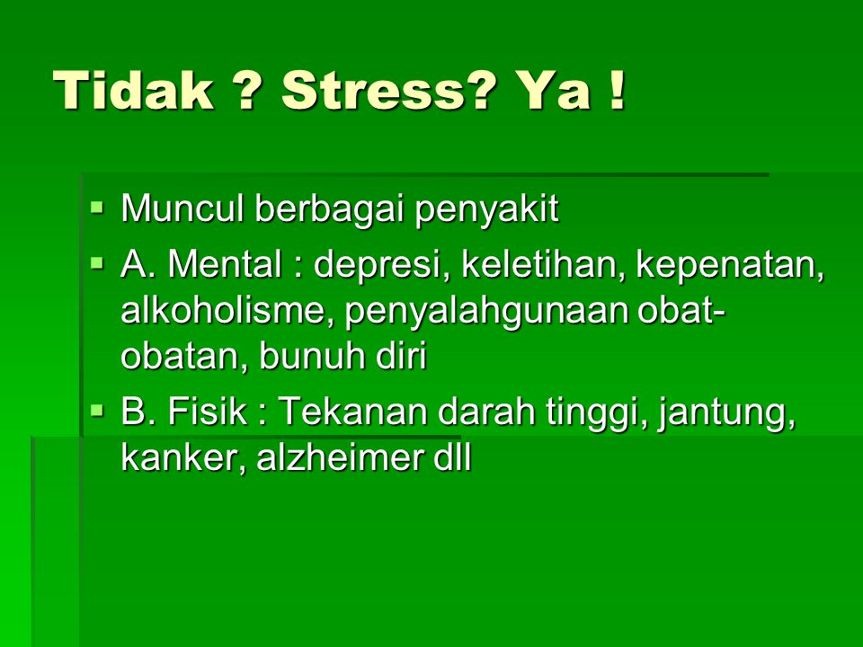 Tidak Stress Ya ! Muncul berbagai penyakit