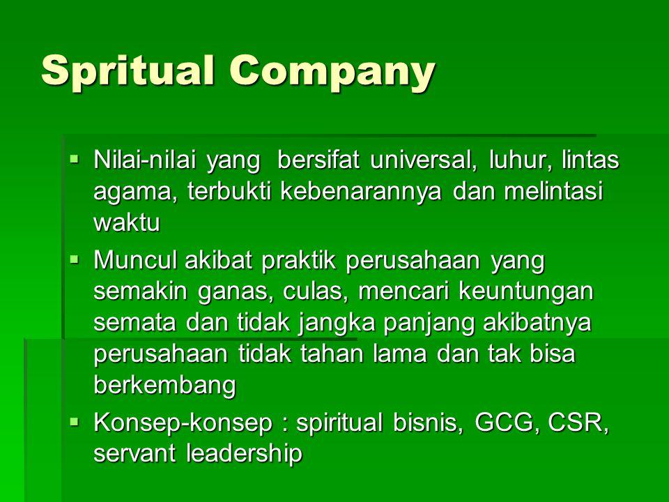 Spritual Company Nilai-nilai yang bersifat universal, luhur, lintas agama, terbukti kebenarannya dan melintasi waktu.
