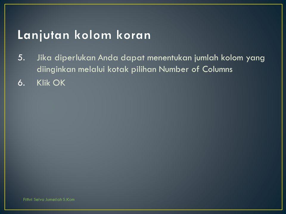 Lanjutan kolom koran Jika diperlukan Anda dapat menentukan jumlah kolom yang diinginkan melalui kotak pilihan Number of Columns.