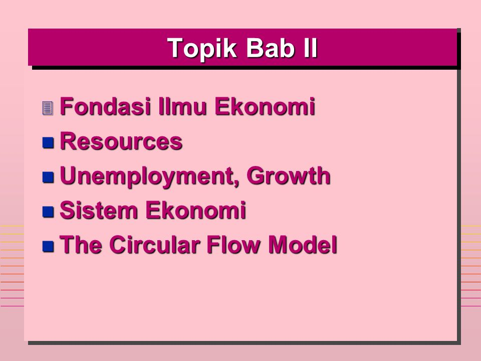 Topik Bab II Fondasi Ilmu Ekonomi Resources Unemployment, Growth