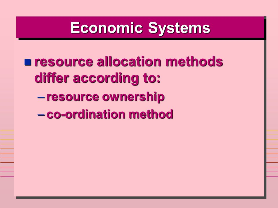 Economic Systems resource allocation methods differ according to: