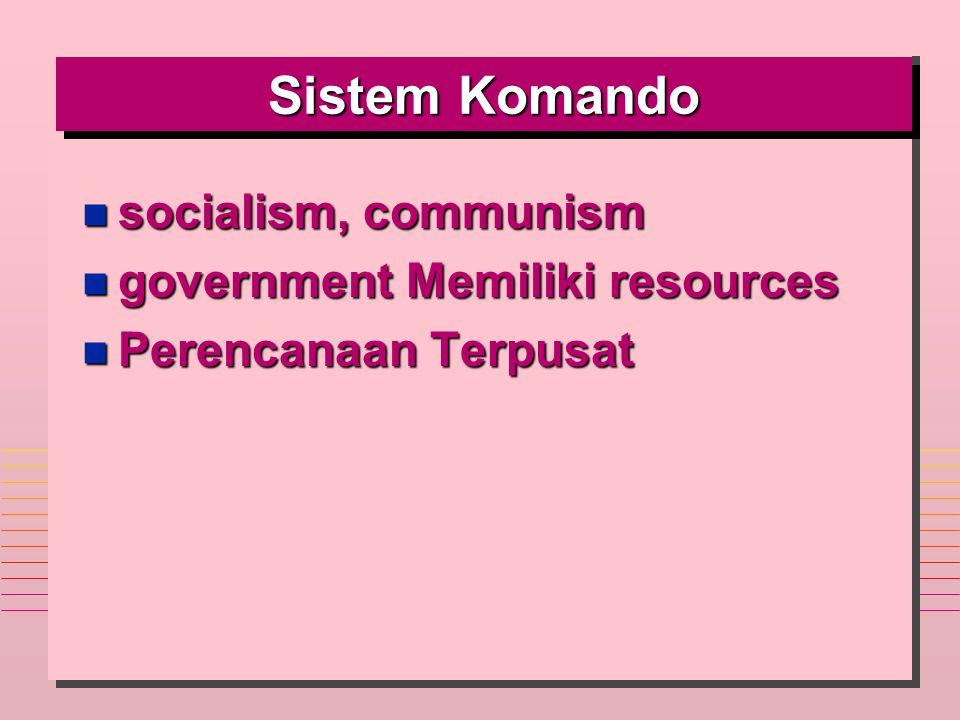 Sistem Komando socialism, communism government Memiliki resources