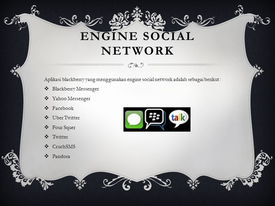 Engine social network Aplikasi blackberry yang menggunakan engine social network adalah sebagai berikut :