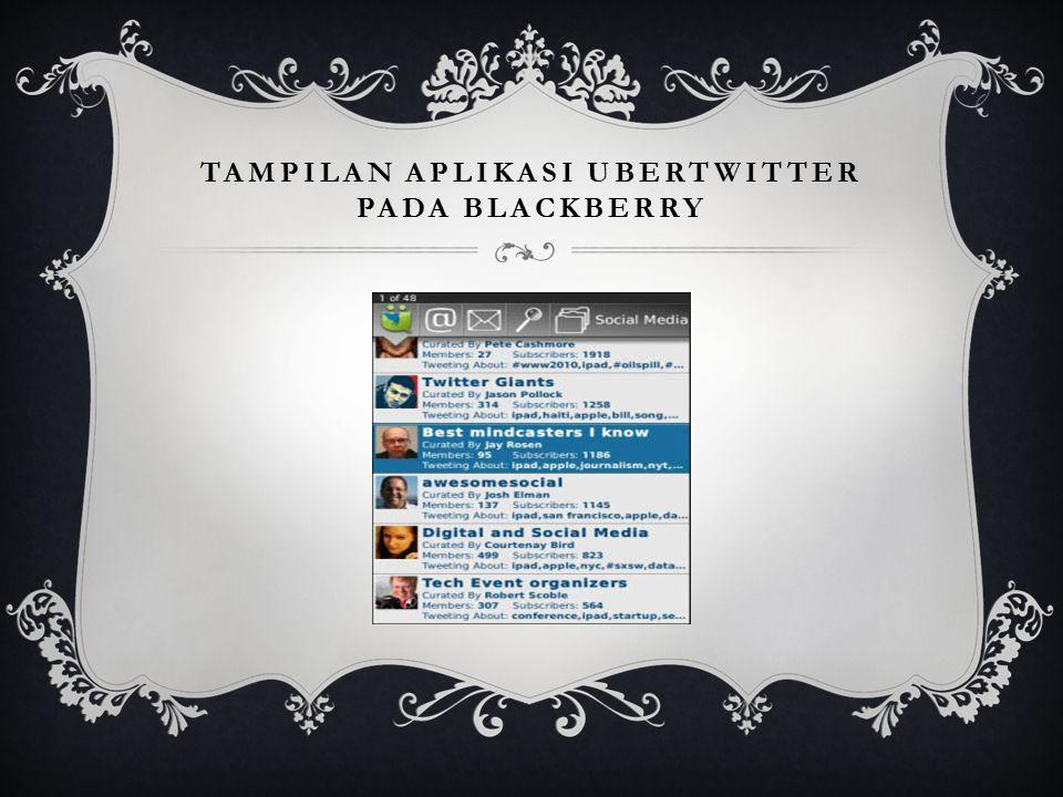 Tampilan aplikasi ubertwitter pada blackberry