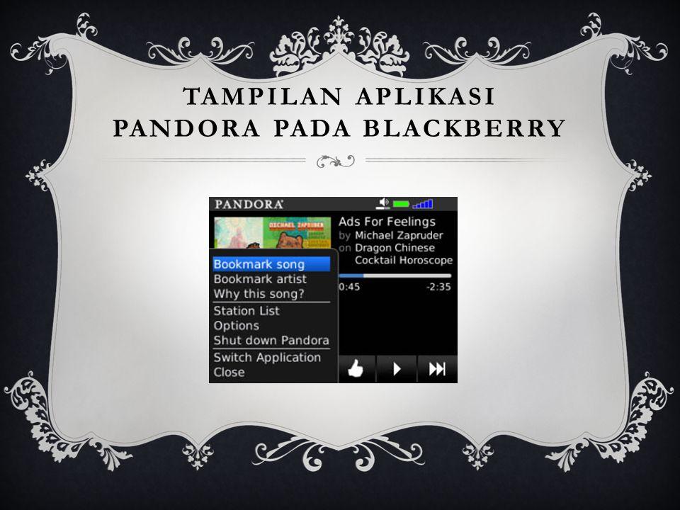 Tampilan Aplikasi pandora pada blackberry