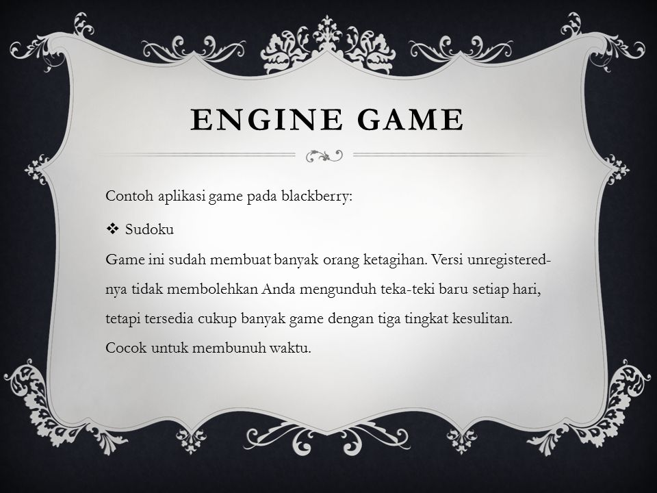 Engine game Contoh aplikasi game pada blackberry: