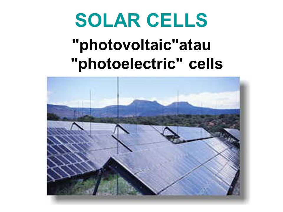 photovoltaic atau photoelectric cells