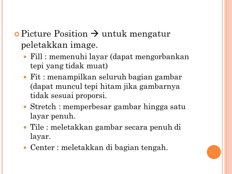 Picture Position  untuk mengatur peletakkan image.