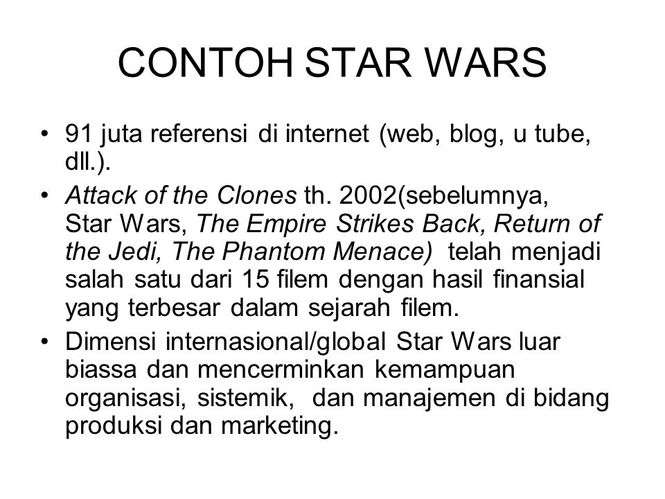 CONTOH STAR WARS 91 juta referensi di internet (web, blog, u tube, dll.).