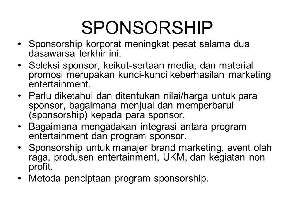SPONSORSHIP Sponsorship korporat meningkat pesat selama dua dasawarsa terkhir ini.