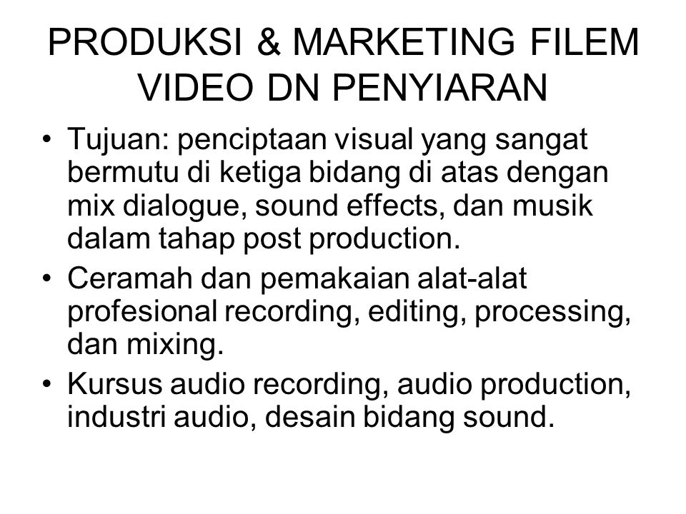 PRODUKSI & MARKETING FILEM VIDEO DN PENYIARAN