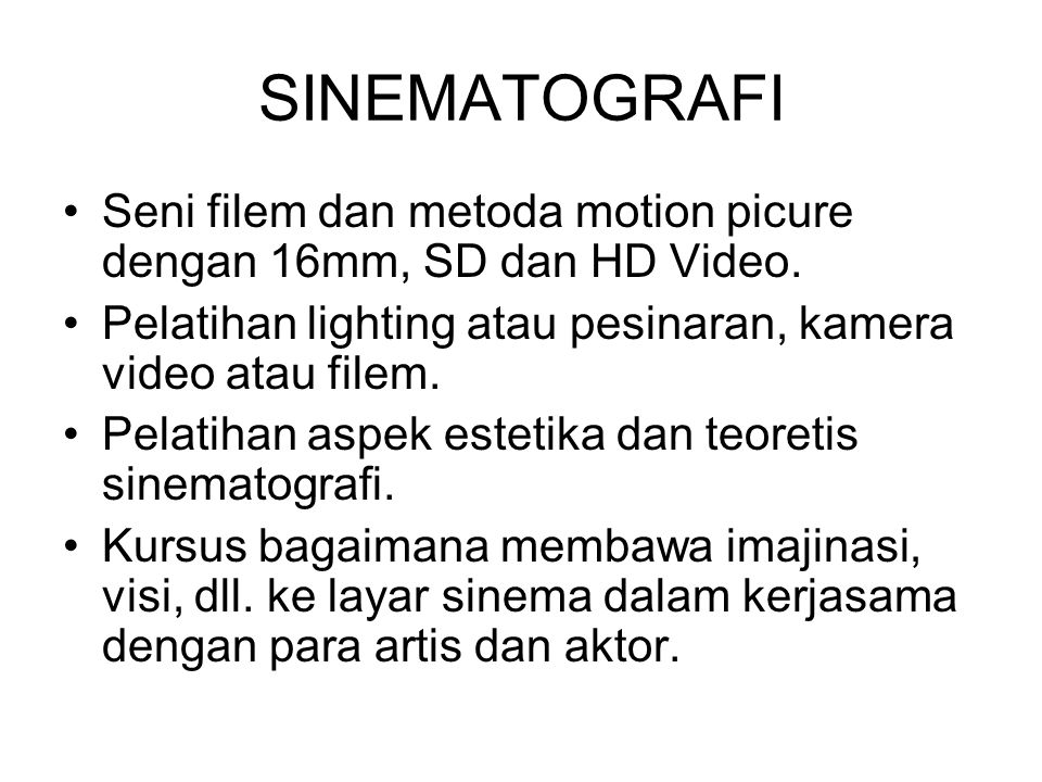 SINEMATOGRAFI Seni filem dan metoda motion picure dengan 16mm, SD dan HD Video. Pelatihan lighting atau pesinaran, kamera video atau filem.