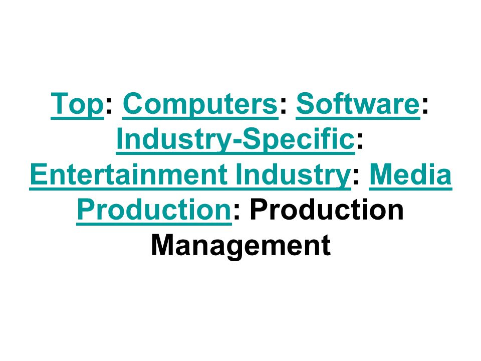 Top: Computers: Software: Industry-Specific: Entertainment Industry: Media Production: Production Management