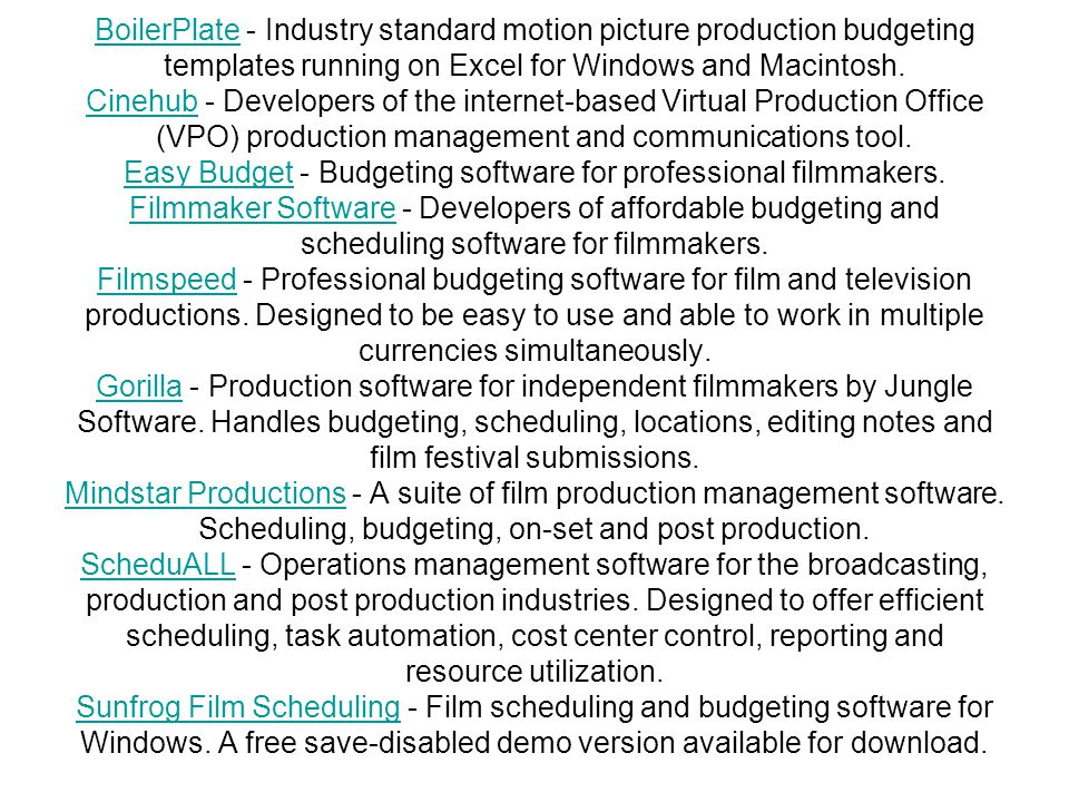 BoilerPlate - Industry standard motion picture production budgeting templates running on Excel for Windows and Macintosh.
