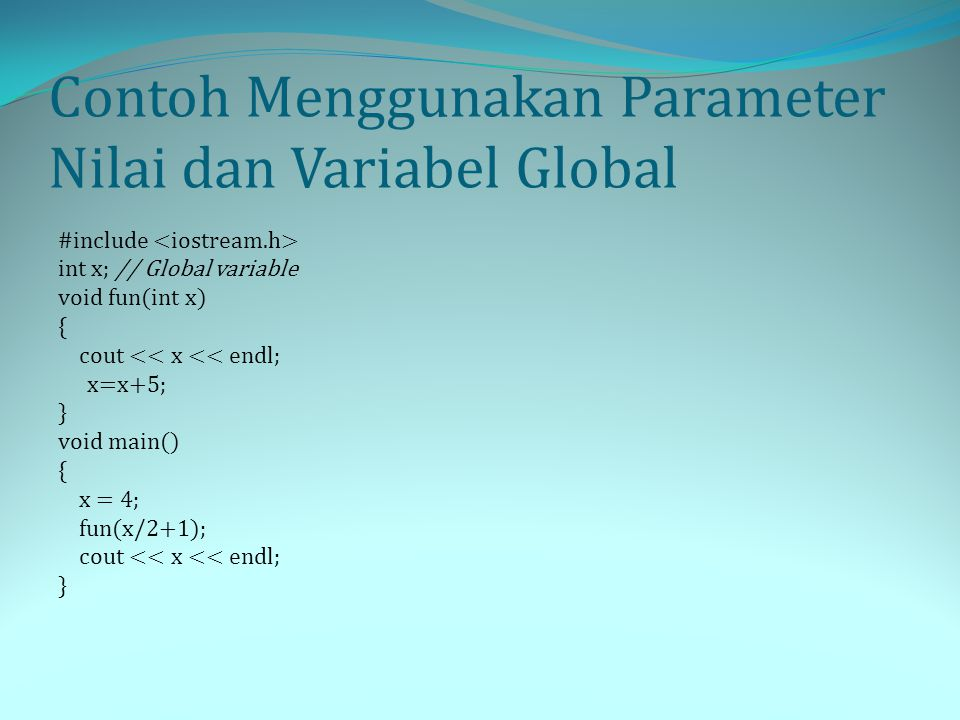 Contoh Menggunakan Parameter Nilai dan Variabel Global