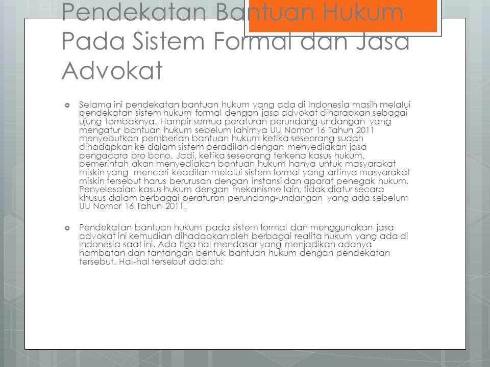 Pendekatan Bantuan Hukum Pada Sistem Formal dan Jasa Advokat