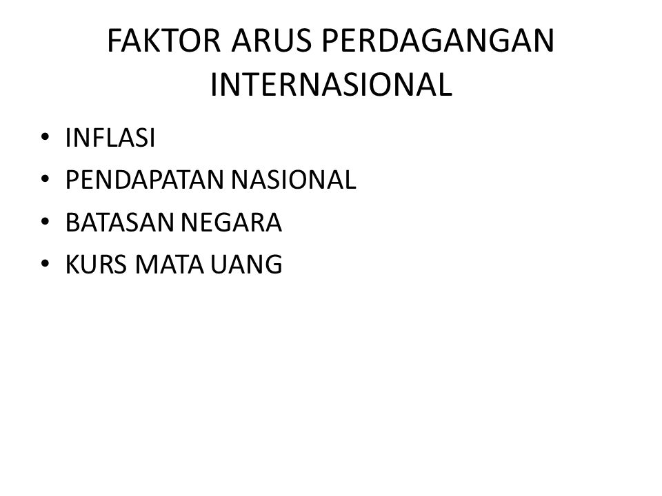 FAKTOR ARUS PERDAGANGAN INTERNASIONAL