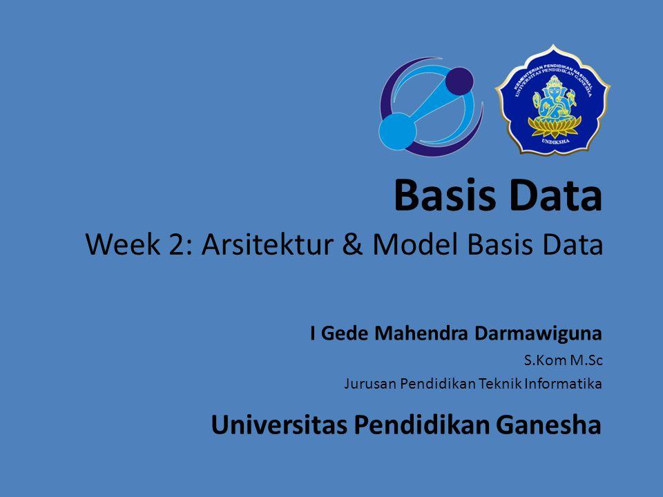 Basis Data Week 2: Arsitektur & Model Basis Data