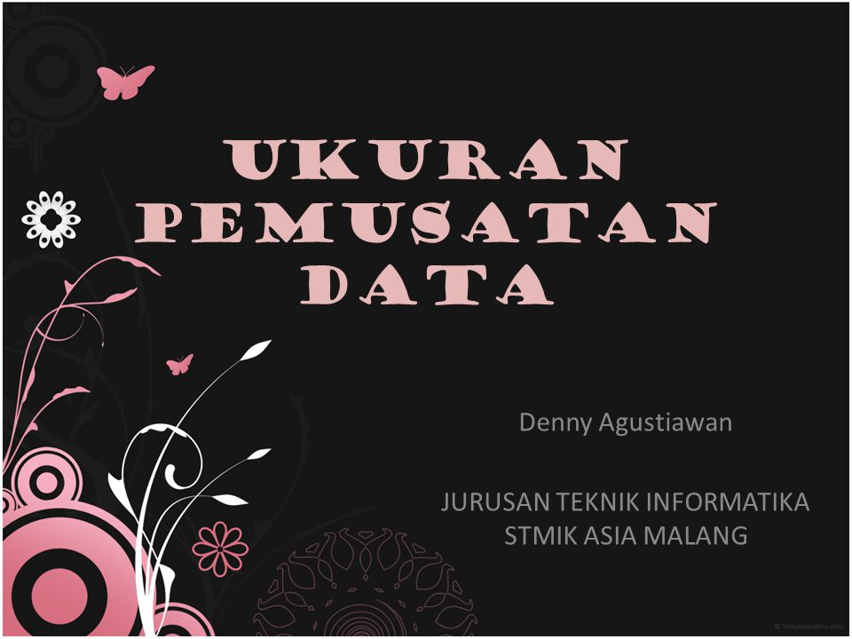 Denny Agustiawan JURUSAN TEKNIK INFORMATIKA STMIK ASIA MALANG