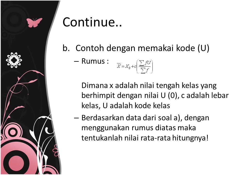 Continue.. Contoh dengan memakai kode (U) Rumus :