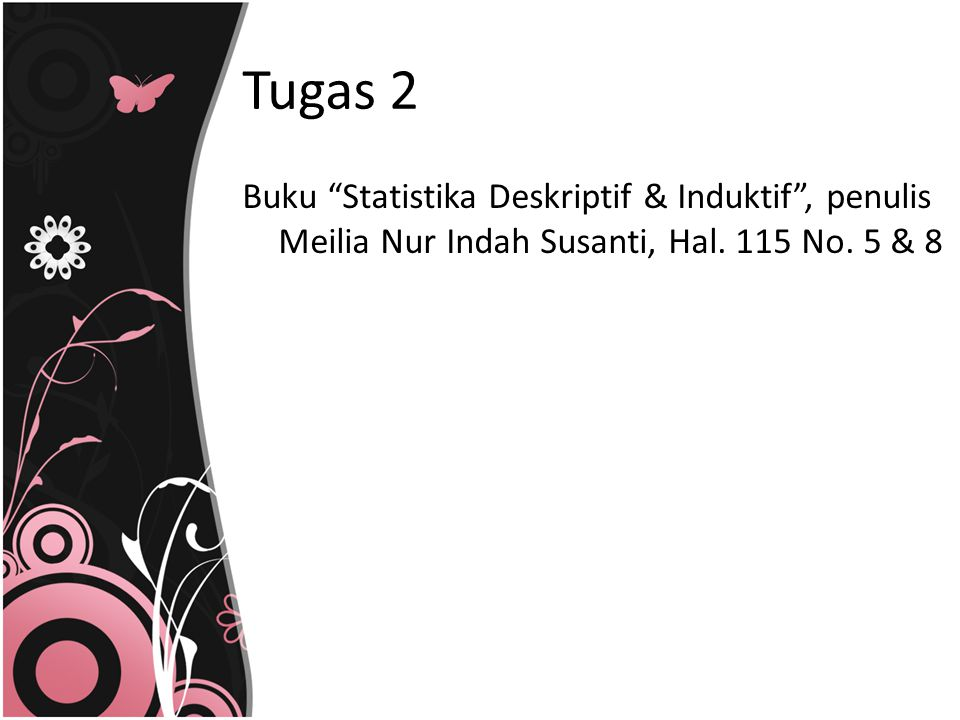Tugas 2 Buku Statistika Deskriptif & Induktif , penulis Meilia Nur Indah Susanti, Hal.