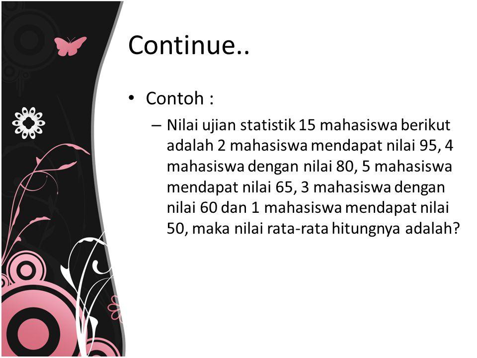 Continue.. Contoh :