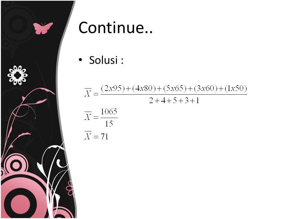 Continue.. Solusi :