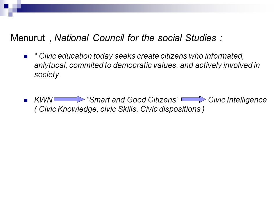 Menurut , National Council for the social Studies :
