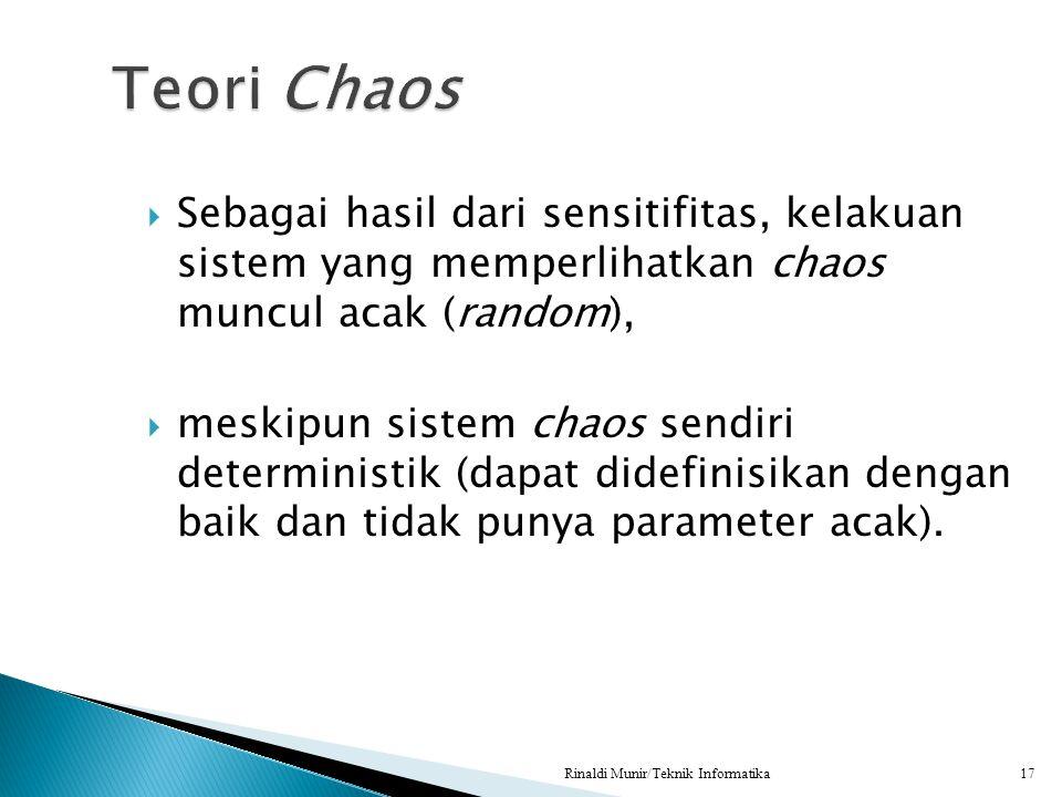 Teori Chaos Sebagai hasil dari sensitifitas, kelakuan sistem yang memperlihatkan chaos muncul acak (random),