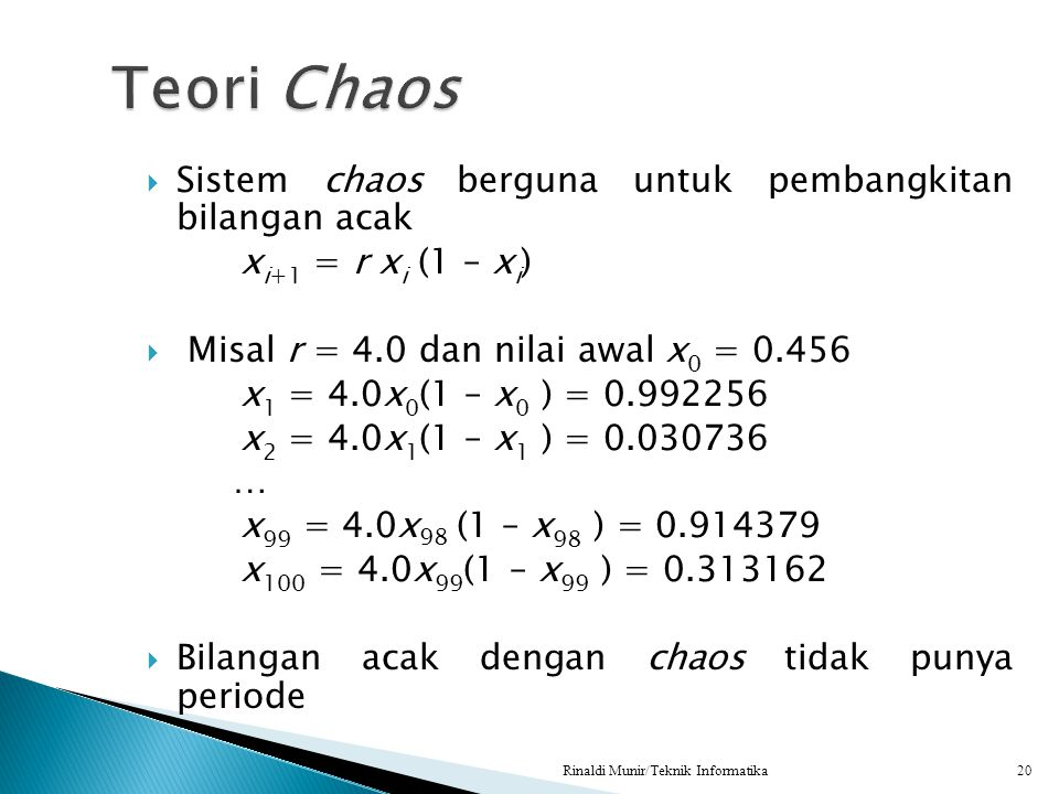 Teori Chaos Sistem chaos berguna untuk pembangkitan bilangan acak
