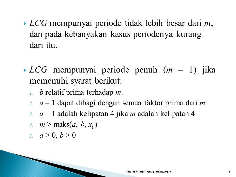 LCG mempunyai periode penuh (m – 1) jika memenuhi syarat berikut:
