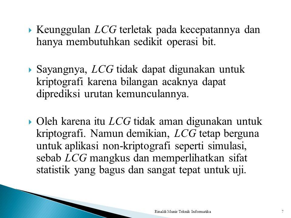 Keunggulan LCG terletak pada kecepatannya dan hanya membutuhkan sedikit operasi bit.