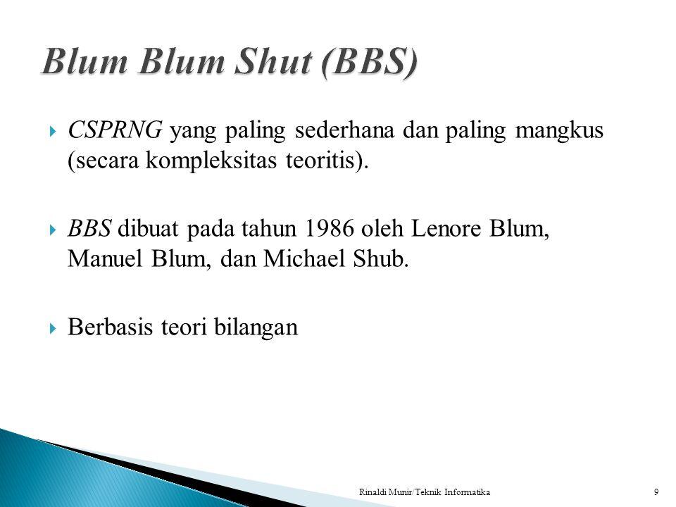 Blum Blum Shut (BBS) CSPRNG yang paling sederhana dan paling mangkus (secara kompleksitas teoritis).