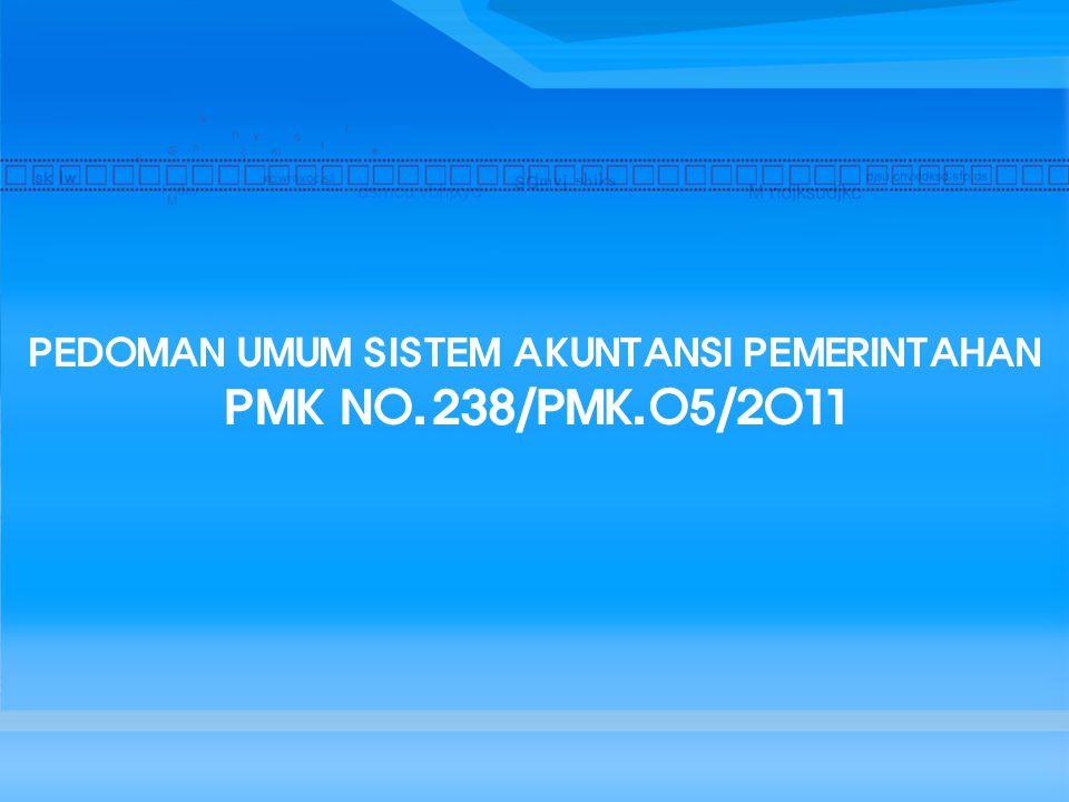 PEDOMAN UMUM SISTEM AKUNTANSI PEMERINTAHAN PMK NO.238/PMK.05/2011