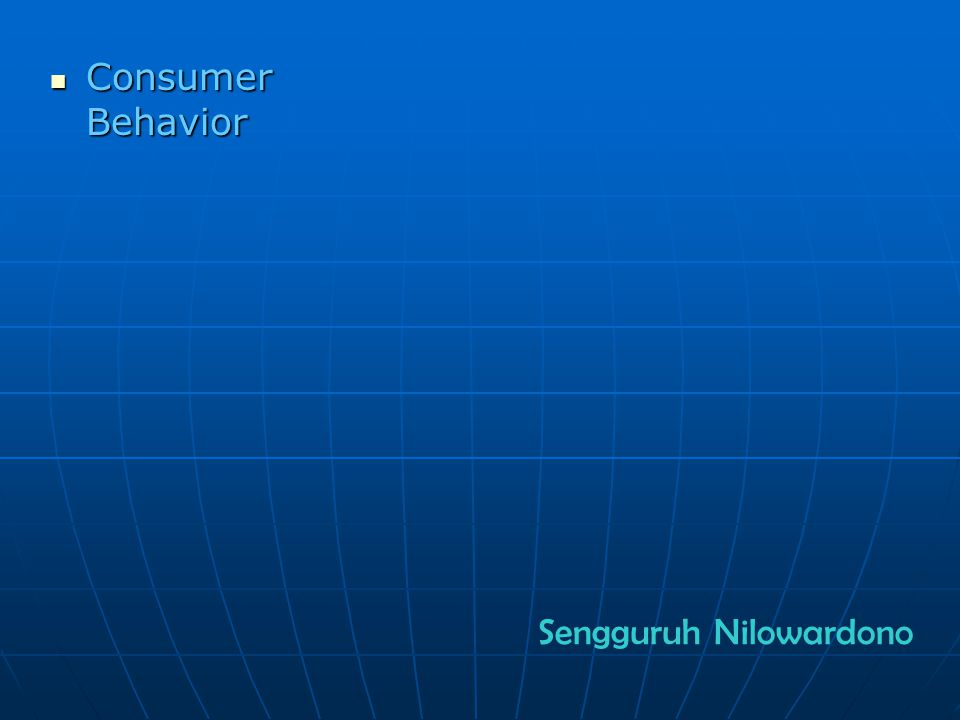 Consumer Behavior Sengguruh Nilowardono