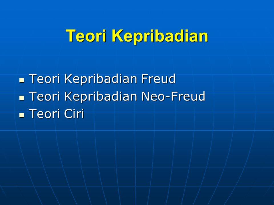 Teori Kepribadian Teori Kepribadian Freud Teori Kepribadian Neo-Freud