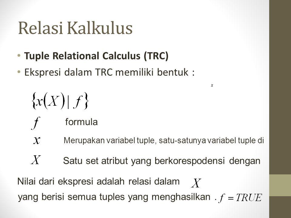 Relasi Kalkulus Tuple Relational Calculus (TRC)
