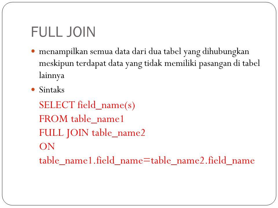 FULL JOIN menampilkan semua data dari dua tabel yang dihubungkan meskipun terdapat data yang tidak memiliki pasangan di tabel lainnya.
