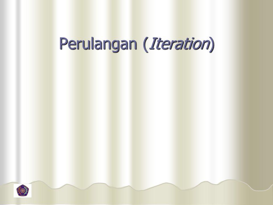 Perulangan (Iteration)