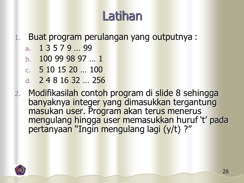 Latihan Buat program perulangan yang outputnya :