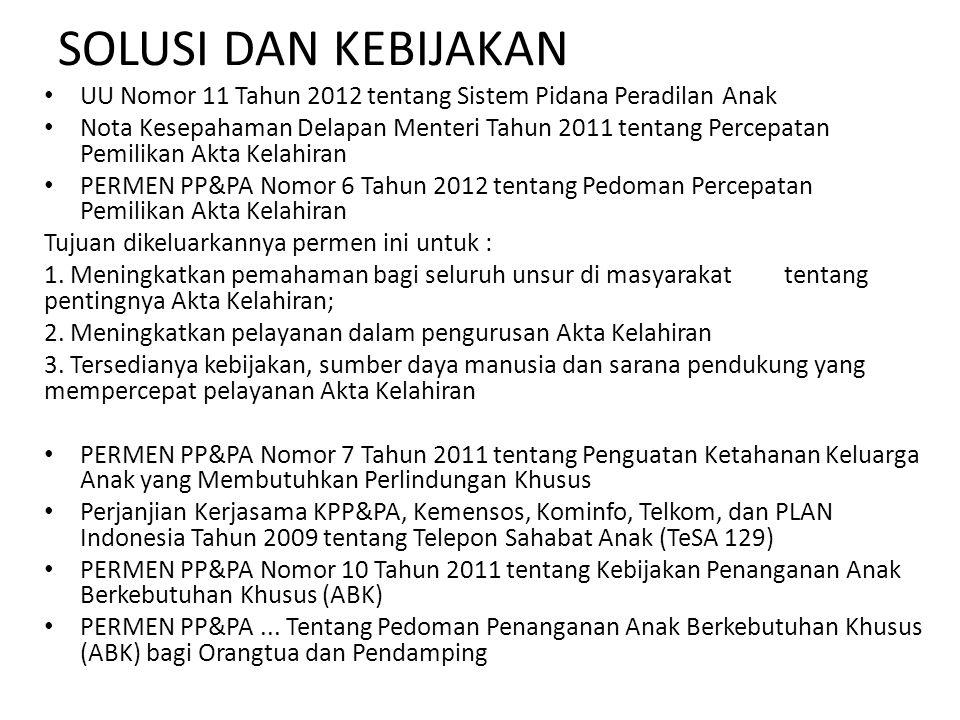 SOLUSI DAN KEBIJAKAN UU Nomor 11 Tahun 2012 tentang Sistem Pidana Peradilan Anak.