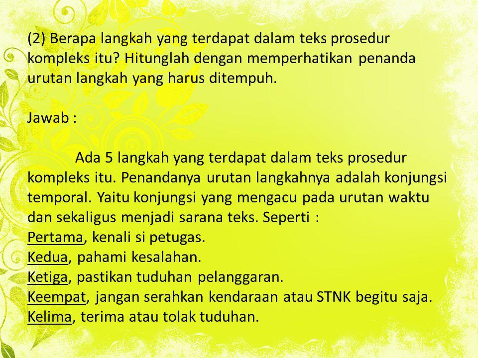 (2) Berapa langkah yang terdapat dalam teks prosedur kompleks itu