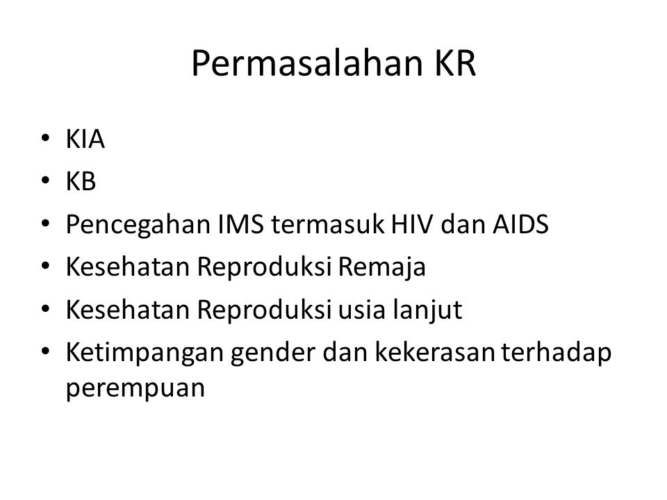 Permasalahan KR KIA KB Pencegahan IMS termasuk HIV dan AIDS