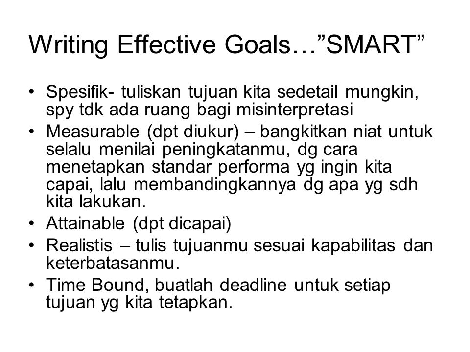 Writing Effective Goals… SMART
