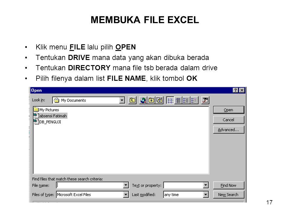 MEMBUKA FILE EXCEL Klik menu FILE lalu pilih OPEN